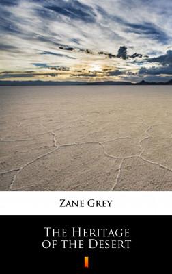 okładka The Heritage of the Desert, Ebook | Zane Grey