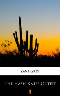 okładka The Hash Knife Outfit, Ebook | Zane Grey