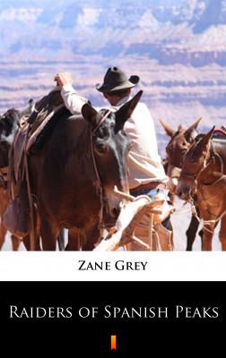 okładka Raiders of Spanish Peaks, Ebook | Zane Grey