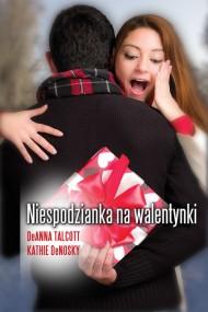 okładka Niespodzianka na walentynki. Ebook | EPUB,MOBI | Kathie deNosky, DeAnna Talcott