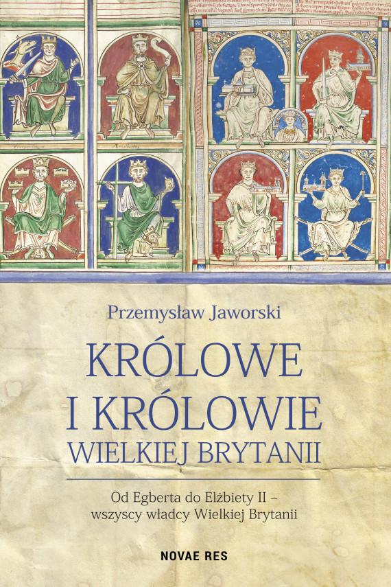 okładka Królowe i królowie Wielkiej Brytaniiebook | EPUB, MOBI | Przemysław Jaworski