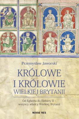 okładka Królowe i królowie Wielkiej Brytanii, Ebook   Przemysław Jaworski