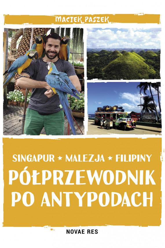 okładka Półprzewodnik po Antypodach. Singapur. Malezja. Filipinyebook | EPUB, MOBI | Maciek Paszek