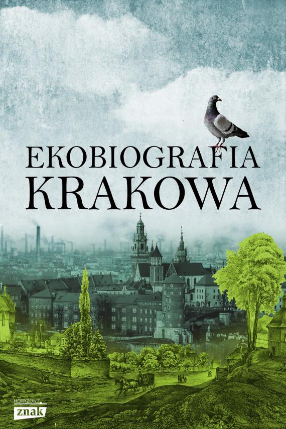 okładka Ekobiografia Krakowaebook | EPUB, MOBI | Rafał Szmytka, Adam Izdebski
