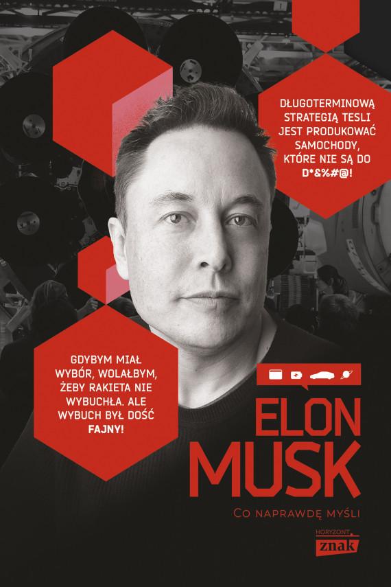 okładka Elon Musk. Co naprawdę myśliebook | EPUB, MOBI | Maciej Gablankowski, Elon Musk