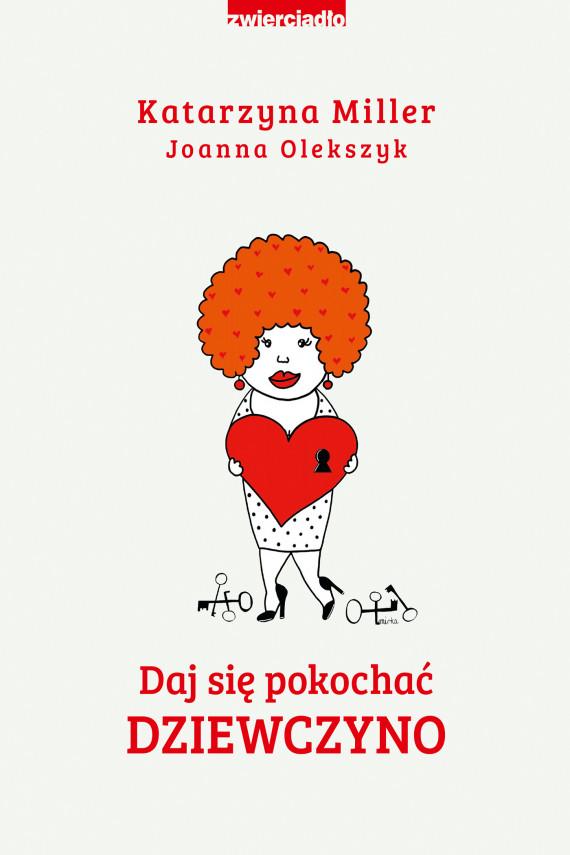 okładka Daj się pokochać dziewczynoebook | EPUB, MOBI | Katarzyna Miller, Joanna Olekszyk