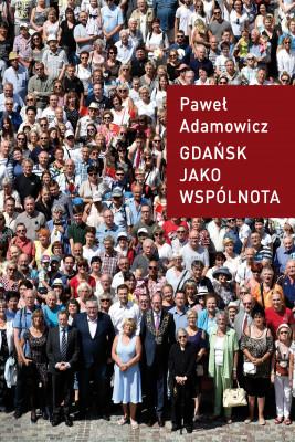 okładka Gdańsk jako wspólnota, Ebook | Adamowicz Paweł