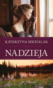 okładka Nadzieja. Ebook | EPUB,MOBI | Katarzyna Michalak