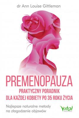 okładka Premenopauza. Praktyczny poradnik dla każdej kobiety po 35 roku życia - PDF, Ebook | Louise  Jensen