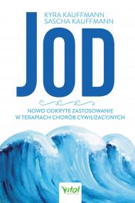 okładka Jod - nowo odkryte zastosowanie w terapiach chorób cywilizacyjnych - PDF, Ebook | Kyra Kauffmann, Sascha Kauffmann