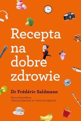 okładka Recepta na dobre zdrowie, Ebook | Grażyna Majcher, Frederic Saldmann