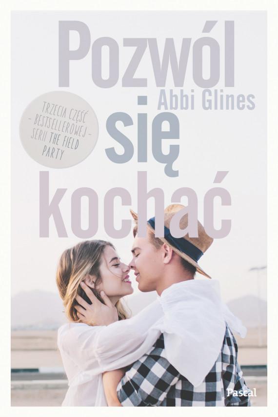 okładka Pozwól się kochaćebook | EPUB, MOBI | Abbi Glines
