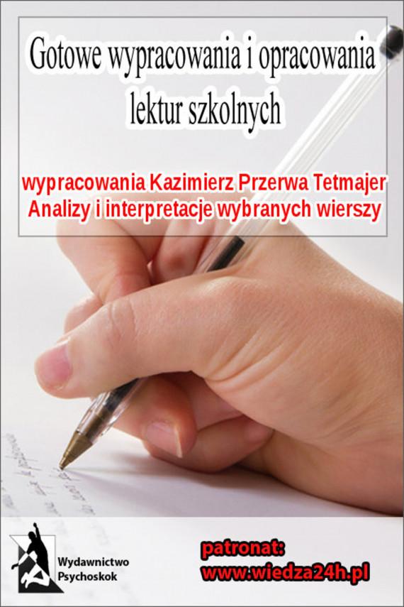 Wypracowania Kazimierz Przerwa Tetmajer Wybrane Wiersze