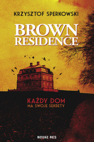 okładka Brown Residence, Ebook   Krzysztof Sperkowski