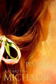 okładka Pisarka, Ebook | Katarzyna Michalak
