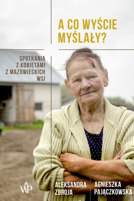 okładka A co wyście myślały?, Ebook | Agnieszka Pajączkowska, Aleksandra Zbroja