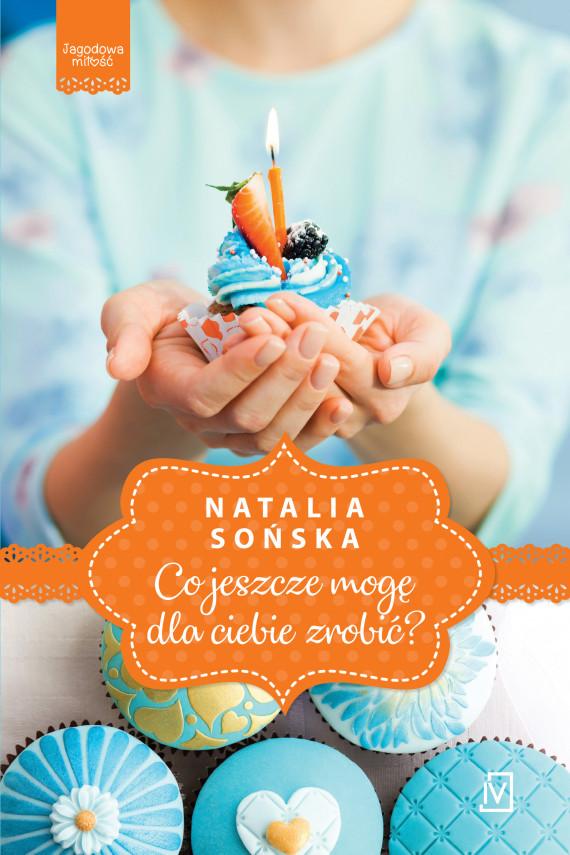 okładka Jagodowa miłość. Tom 2. Co jeszcze mogę dla ciebie zrobić?ebook | EPUB, MOBI | Natalia Sońska