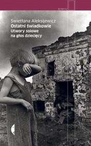 okładka Ostatni świadkowie, Ebook | Swietłana Aleksijewicz, Jerzy Czech, Agnieszka Pasierska