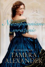 okładka Niezapomniane wrażenie, Ebook | Tamera Alexander