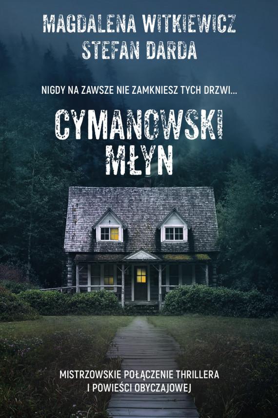 okładka Cymanowski Młynebook | EPUB, MOBI | Magdalena Witkiewicz, Stefan Darda
