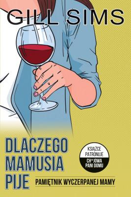 okładka Dlaczego mamusia pije. Pamiętnik wyczerpanej mamy, Ebook | Gill Sims