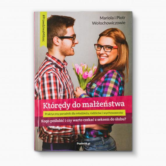 okładka KTÓRĘDY DO MAŁŻEŃSTWAebook | EPUB, MOBI | Wołochowicz Mariola, Piotr Wołochowicz
