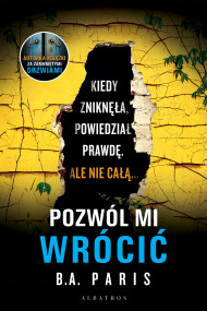 okładka Pozwól mi wrócić, Ebook | Magdalena Koziej, B.A. Paris