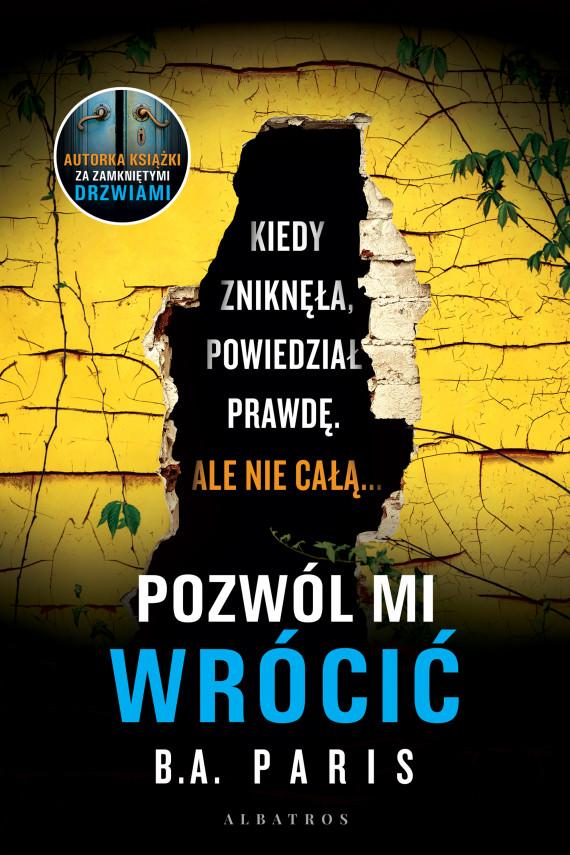okładka Pozwól mi wrócićebook | EPUB, MOBI | Magdalena Koziej, B.A. Paris