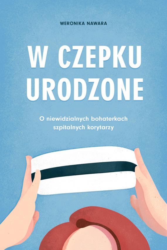okładka W czepku urodzoneebook   EPUB, MOBI   Nawara Weronika