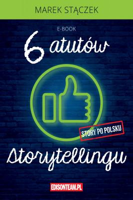 okładka Sześć atutów storytellingu, Ebook | Marek Stączek