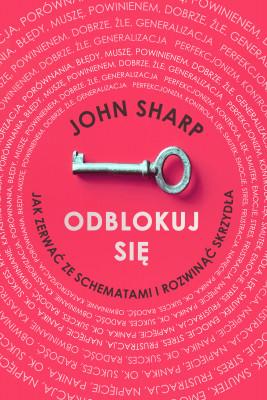 okładka Odblokuj się, Ebook | John Sharp