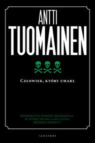 okładka Człowiek, który umarł, Ebook | Antti Tuomainen, Iwona Kiuru