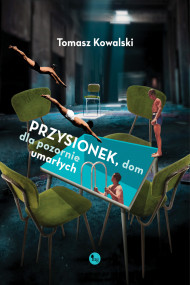okładka Przysionek, dom dla pozornie umarłych, Ebook | Tomasz  Kowalski