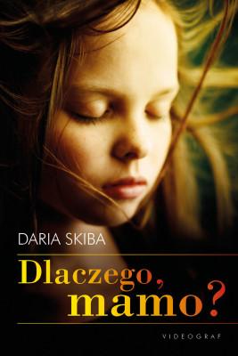 okładka Dlaczego, mamo?, Ebook   Daria  Skiba