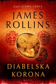 okładka DIABELSKA KORONA, Ebook | James Rollins, MARIA FRĄC