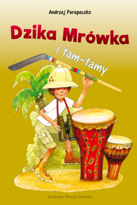 okładka DZIKA MRÓWKA I TAM-TAMY, Ebook | Andrzej Perepeczko