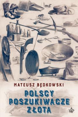 okładka Polscy poszukiwacze złota, Ebook | Mateusz Będkowski