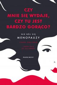 okładka Czy mnie się wydaje, czy tu jest bardzo gorąco?, Ebook | Katarzyna Górska, Charo Izquierdo, Galarreta Laura de
