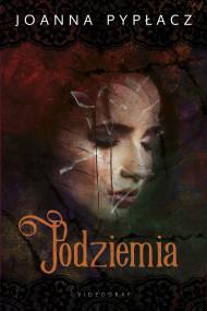 okładka Podziemia, Ebook | Joanna Pypłacz