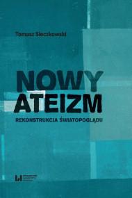 okładka Nowy ateizm, Ebook   Tomasz  Sieczkowski