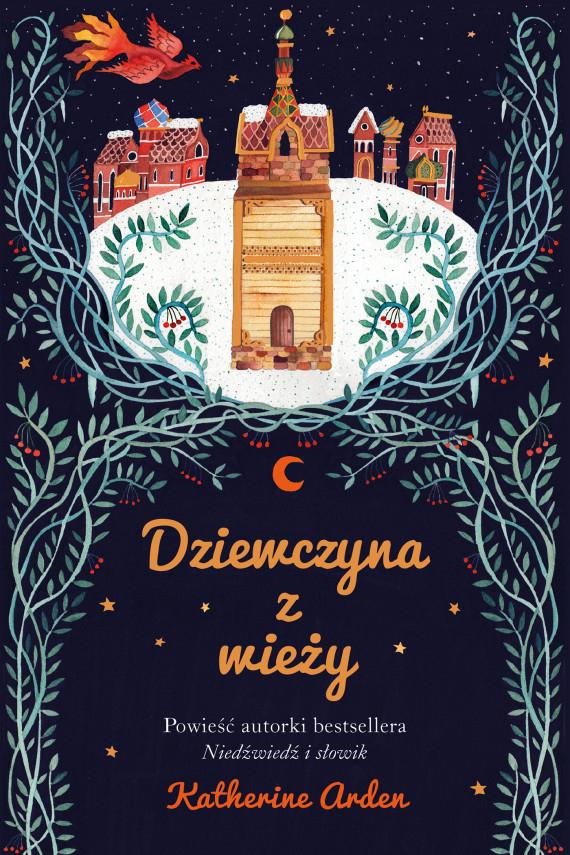 okładka Dziewczyna z wieżyebook   EPUB, MOBI   Katherine Arden, Katarzyna Bieńkowska