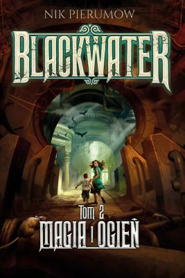 okładka Magia i ogień. Tom II. Blackwater, Ebook | Ewa Skórska, Nik  Pierumow
