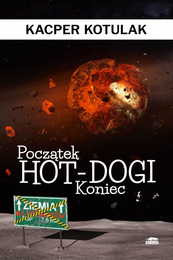 okładka Początek, koniec i hot-dogiebook | EPUB, MOBI | Kacper Kotulak
