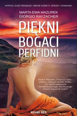 okładka Piękni, bogaci, perfidni, Ebook | Marta Ewa Mazurek, Giorgio Rayzacher