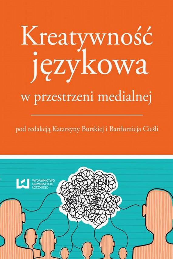 okładka Kreatywność językowa przestrzeni medialnejebook | EPUB, MOBI | Praca Zbiorowa