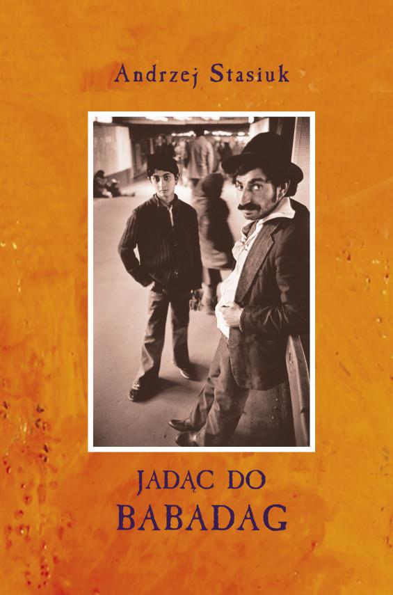 okładka Jadąc do Babadagebook | EPUB, MOBI | Andrzej Stasiuk, Kamil Targosz