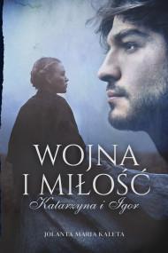 okładka Wojna i miłość, Ebook | Jolanta Maria  Kaleta