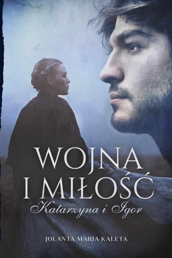 okładka Wojna i miłośćebook | EPUB, MOBI | Jolanta Maria  Kaleta