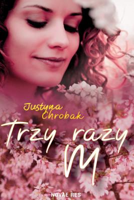 okładka Trzy razy M, Ebook | Justyna Chrobak