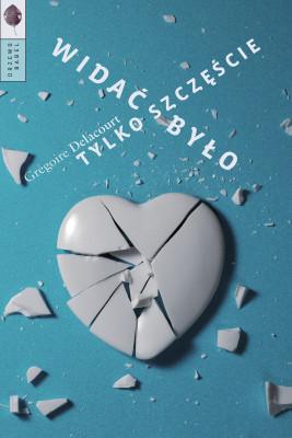 okładka Widać było tylko szczęście, Ebook | Grégoire Delacourt